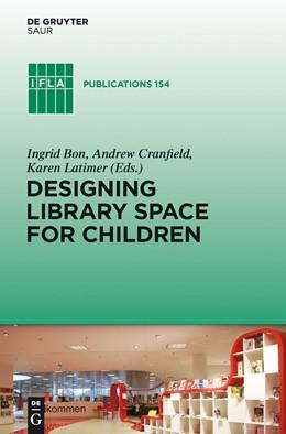 Abbildung von Bon / Cranfield / Latimer | Designing Library Space for Children | 2011 | 154