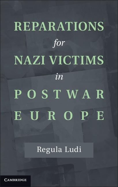 Abbildung von Ludi   Reparations for Nazi Victims in Postwar Europe   2012