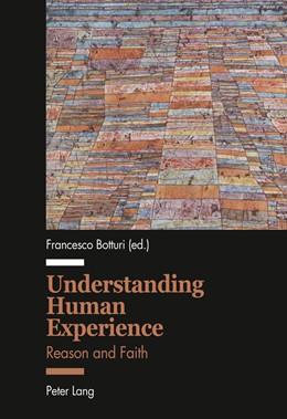 Abbildung von Botturi | Understanding Human Experience | 2012 | Reason and Faith