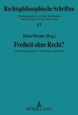 Abbildung von Wischke | Freiheit ohne Recht? | 2011 | Zur Metamorphose von Politik u... | 17