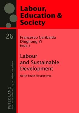 Abbildung von Yi / Garibaldo | Labour and Sustainable Development | 1. Auflage 2012 | 2012 | North-South Perspectives | 26