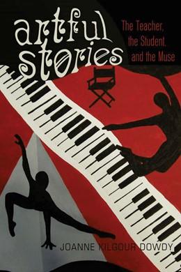 Abbildung von Dowdy | Artful Stories | 2012 | The Teacher, the Student, and ... | 22