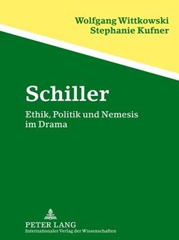 Abbildung von Kufner / Wittkowski | Schiller | 2012 | Ethik, Politik und Nemesis im ...
