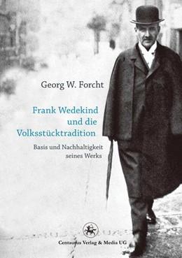 Abbildung von Forcht   Frank Wedekind und die Volksstücktradition   2012   2016   Basis und Nachhaltigkeit seine...   41