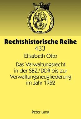 Abbildung von Otto | Das Verwaltungsrecht in der SBZ/DDR bis zur Verwaltungsneugliederung im Jahr 1952 | 2012 | 433