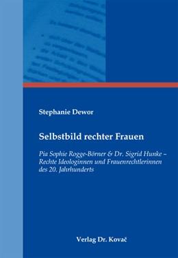 Abbildung von Dewor | Selbstbild rechter Frauen | 2012 | Pia Sophie Rogge-Börner & Dr. ... | 21