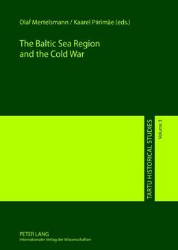Abbildung von Mertelsmann / Piirimäe | The Baltic Sea Region and the Cold War | 2012 | 3