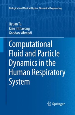 Abbildung von Tu / Inthavong / Ahmadi | Computational Fluid and Particle Dynamics in the Human Respiratory System | 2012
