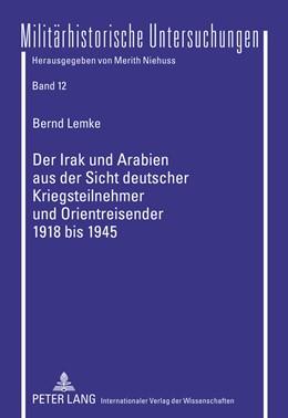 Abbildung von Lemke | Der Irak und Arabien aus der Sicht deutscher Kriegsteilnehmer und Orientreisender 1918 bis 1945 | 2011 | Aufstandsfantasien, Kriegserfa... | 12