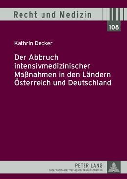 Abbildung von Decker | Der Abbruch intensivmedizinischer Maßnahmen in den Ländern Österreich und Deutschland | 1. Auflage 2012 | 2012 | 108