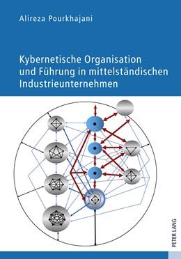 Abbildung von Pourkhajani | Kybernetische Organisation und Führung in mittelständischen Industrieunternehmen | 1. Auflage 2012 | 2011 | Regelungsorientierte Organisat...