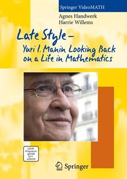 Abbildung von Handwerk / Willems | Late Style – Yuri I. Manin Looking Back on a Life in Mathematics | 2012