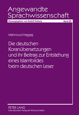 Abbildung von Haggag-Rashidy | Die deutschen Koranübersetzungen und ihr Beitrag zur Entstehung eines Islambildes beim deutschen Leser | 2011 | 22