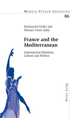 Abbildung von Vince / Godin | France and the Mediterranean | 2012 | International Relations, Cultu... | 86