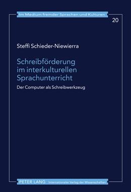 Abbildung von Schieder-Niewierra   Schreibförderung im interkulturellen Sprachunterricht   2011   Der Computer als Schreibwerkze...   20
