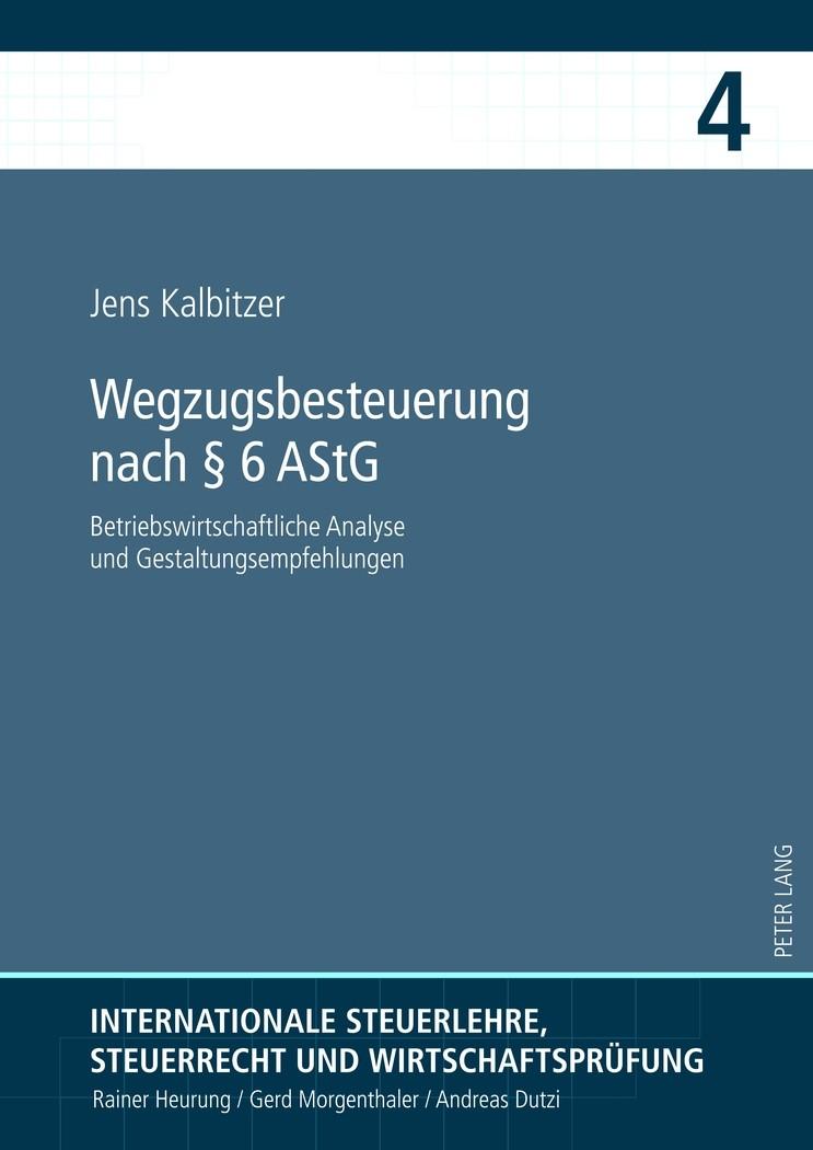 Wegzugsbesteuerung nach § 6 AStG | Kalbitzer | 1. Auflage 2012, 2012 | Buch (Cover)
