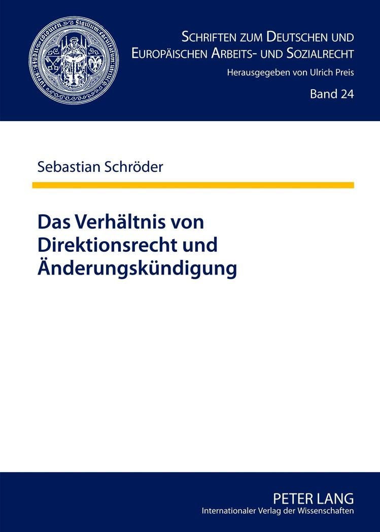 Abbildung von Schröder | Das Verhältnis von Direktionsrecht und Änderungskündigung | 1. Auflage 2012 | 2012