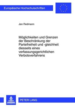 Abbildung von Redmann | Möglichkeiten und Grenzen der Beschränkung der Parteifreiheit und -gleichheit diesseits eines verfassungsgerichtlichen Verbotsverfahrens | 1. Auflage 2012 | 2012 | 5302