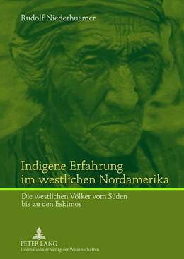 Abbildung von Niederhuemer | Indigene Erfahrung im westlichen Nordamerika | 2012 | Die westlichen Völker vom Süde...