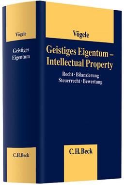 Abbildung von Vögele | Geistiges Eigentum - Intellectual Property | 2014 | Recht, Bilanzierung, Steuerrec...