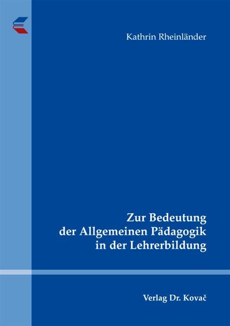 Abbildung von Rheinländer | Zur Bedeutung der Allgemeinen Pädagogik in der Lehrerbildung | 2012