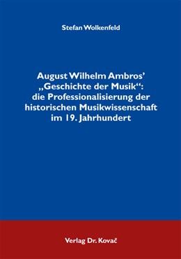 """Abbildung von Wolkenfeld   August Wilhelm Ambros' """"Geschichte der Musik"""":   2012   die Professionalisierung der h...   25"""