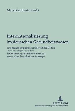 Abbildung von Kostrzewski | Internationalisierung im deutschen Gesundheitswesen | 2011 | Eine Analyse der Migration im ...