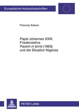 Abbildung von Ibekwe | Papst Johannes XXIII. Friedenslehre «Pacem in terris» (1963) und die Situation Nigerias | 2011 | 750