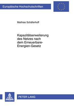 Abbildung von Schäferhoff | Kapazitätserweiterung des Netzes nach dem Erneuerbare-Energien-Gesetz | 1. Auflage 2012 | 2012 | 5310