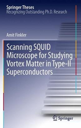 Abbildung von Finkler | Scanning SQUID Microscope for Studying Vortex Matter in Type-II Superconductors | 2012