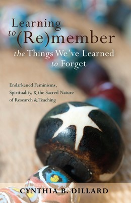 Abbildung von Dillard | Learning to (Re)member the Things We've Learned to Forget | 2012 | Endarkened Feminisms, Spiritua... | 18