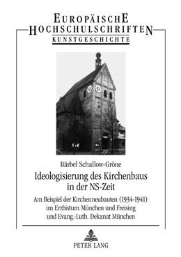 Abbildung von Schallow-Gröne   Ideologisierung des Kirchenbaus in der NS-Zeit   2012   Am Beispiel der Kirchenneubaut...   440