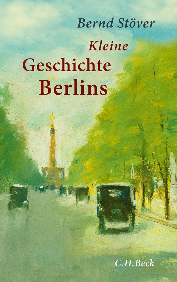 Abbildung von Stöver, Bernd | Kleine Geschichte Berlins | 2012