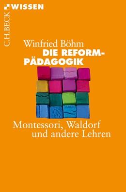 Abbildung von Böhm, Winfried | Die Reformpädagogik | 2012 | Montessori, Waldorf und andere... | 2743
