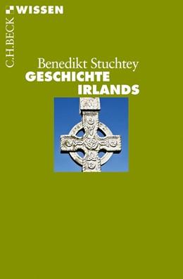 Abbildung von Stuchtey, Benedikt | Geschichte Irlands | 1. Auflage | 2012 | 2765 | beck-shop.de