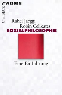 Abbildung von Jaeggi, Rahel und Celikates, Robin   | Sozialphilosophie | 2017 | Eine Einführung