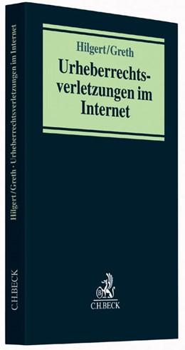 Abbildung von Hilgert / Greth | Urheberrechtsverletzungen im Internet | 2014