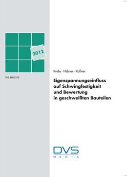Abbildung von Krebs / Hübner / Kaßner | Eigenspannungseinfluss auf Schwingfestigkeit und Bewertung in geschweißten Bauteilen | 2012 | 234