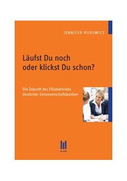 Abbildung von Rudowicz | Läufst Du noch oder klickst Du schon? | 1. Auflage 2012 | 2012 | Die Zukunft des Filialvertrieb...