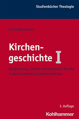 Abbildung von Dassmann   Kirchengeschichte I   3., durchgesehene Auflage   2012   Ausbreitung, Leben und Lehre d...   10