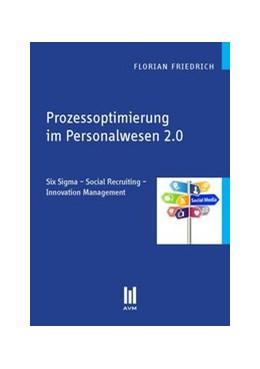 Abbildung von Friedrich | Prozessoptimierung im Personalwesen 2.0 | 1. Auflage 2012 | 2012 | Six Sigma – Social Recruiting ...