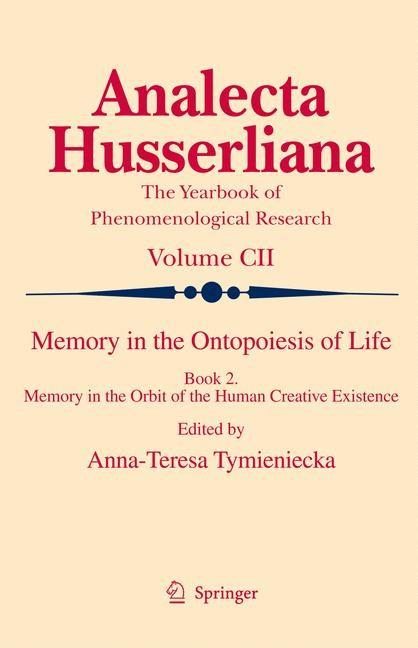 Abbildung von Tymieniecka | Memory in the Ontopoiesis of Life | 2009