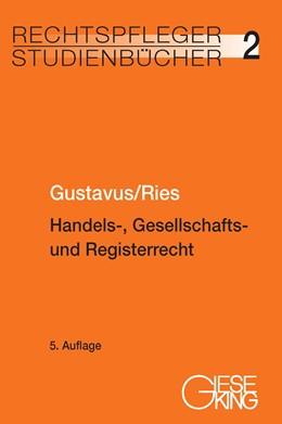Abbildung von Gustavus / Ries | Handels-, Gesellschafts- und Registerrecht | 5. völlig neu bearbeitete Auflage | 2012 | 2