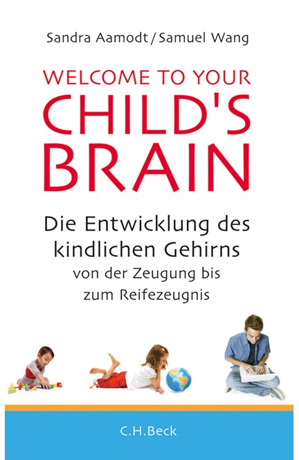 Cover: Samuel Wang|Sandra Aamodt, Welcome to your Child's Brain