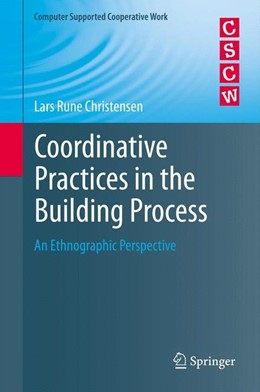 Abbildung von Christensen | Coordinative Practices in the Building Process | 2012
