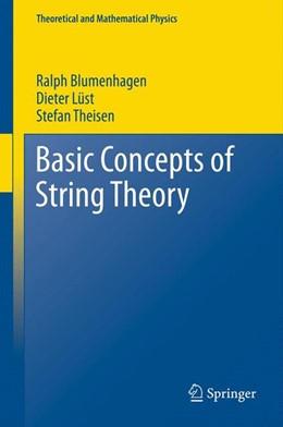 Abbildung von Blumenhagen / Lüst / Theisen | Basic Concepts of String Theory | 2012