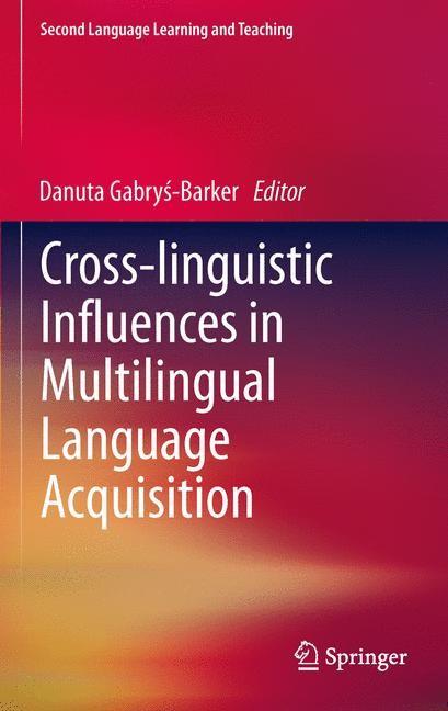 Abbildung von Gabrys-Barker | Cross-linguistic Influences in Multilingual Language Acquisition | 2012
