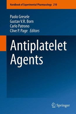 Abbildung von Gresele / Born / Patrono / Page | Antiplatelet Agents | 2012