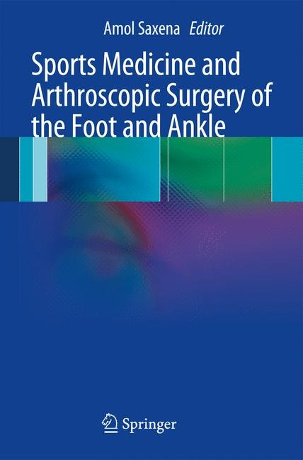 Abbildung von Saxena | Sports Medicine and Arthroscopic Surgery of the Foot and Ankle | 2012