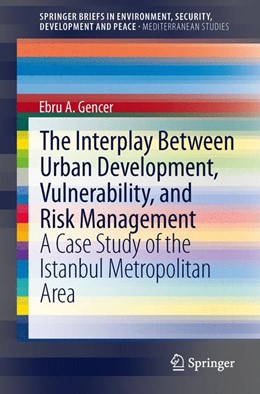 Abbildung von Gencer | The Interplay between Urban Development, Vulnerability, and Risk Management | 2013 | A Case Study of the Istanbul M...
